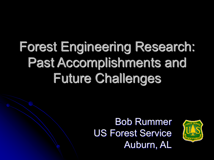 Forest Engineering and Research: Past Accomplishments and Future Challenges