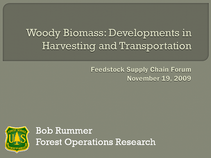 Woody Biomass: Developments in Harvesting and Transportation