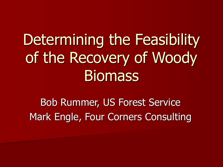 Determining the Feasibility of the Recovery of Woody Biomass