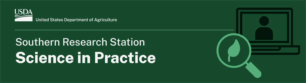 Southern Research Station: Science in Practice